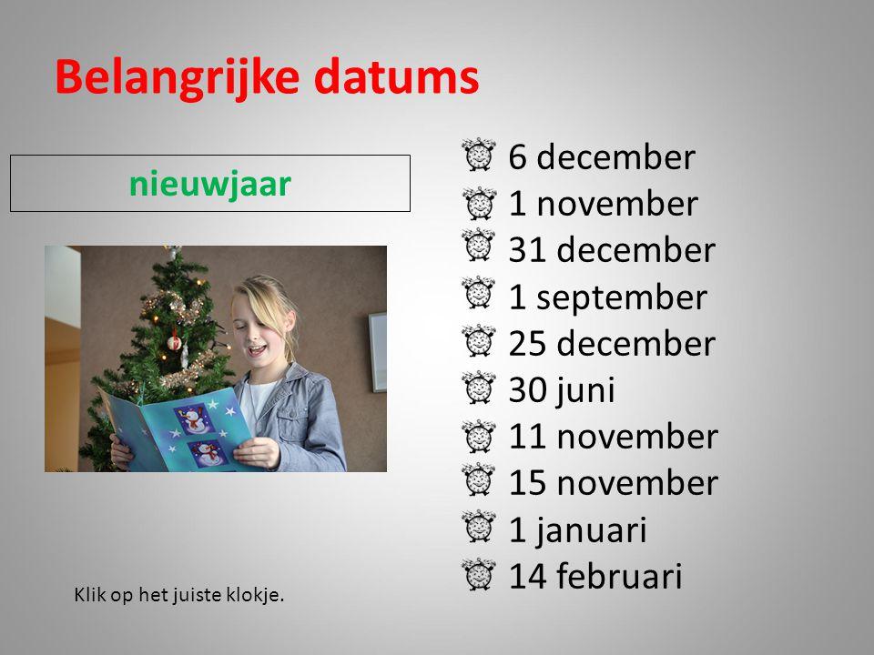 Belangrijke datums 6 december 1 november nieuwjaar 31 december