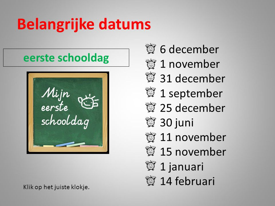 Belangrijke datums 6 december 1 november eerste schooldag 31 december
