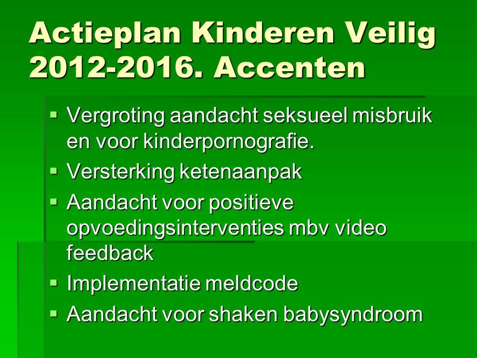 Actieplan Kinderen Veilig 2012-2016. Accenten