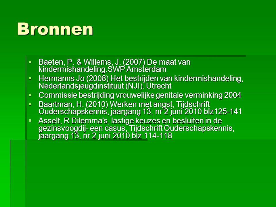 Bronnen Baeten, P. & Willems, J. (2007) De maat van kindermishandeling.SWP Amsterdam.