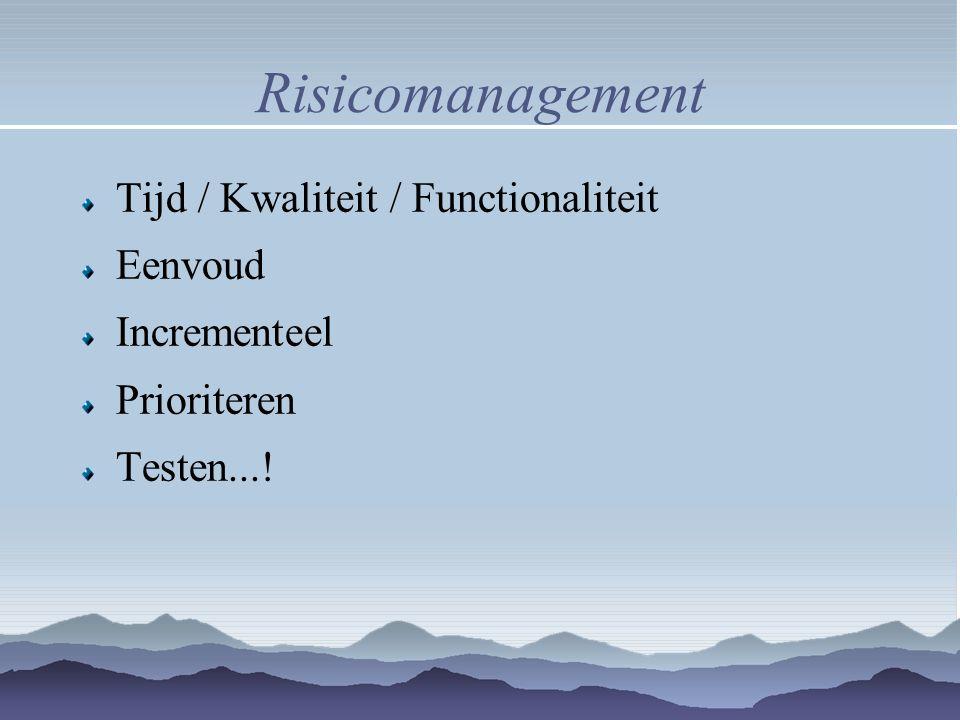 Risicomanagement Tijd / Kwaliteit / Functionaliteit Eenvoud