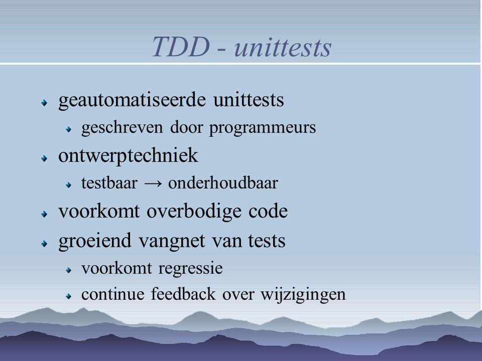 TDD - unittests geautomatiseerde unittests ontwerptechniek