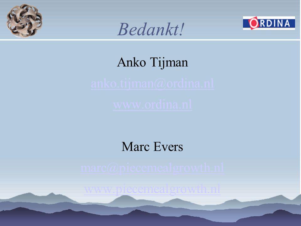 Bedankt! Anko Tijman anko.tijman@ordina.nl www.ordina.nl Marc Evers