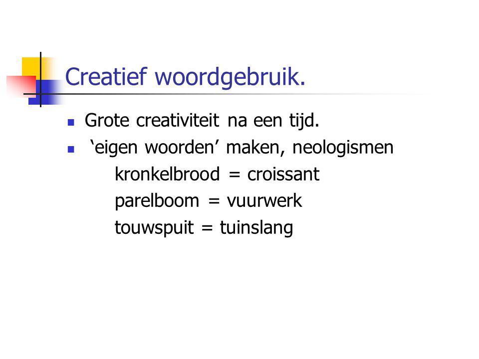 Creatief woordgebruik.