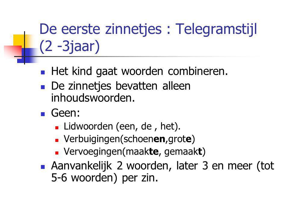 De eerste zinnetjes : Telegramstijl (2 -3jaar)