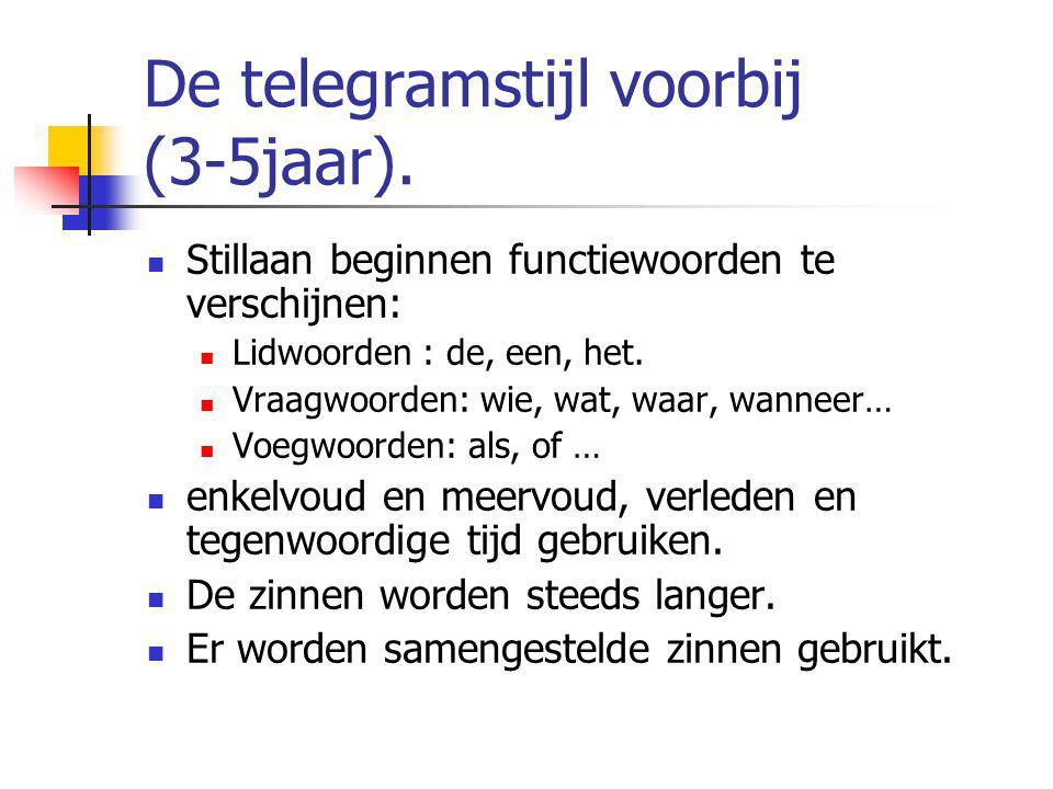 De telegramstijl voorbij (3-5jaar).