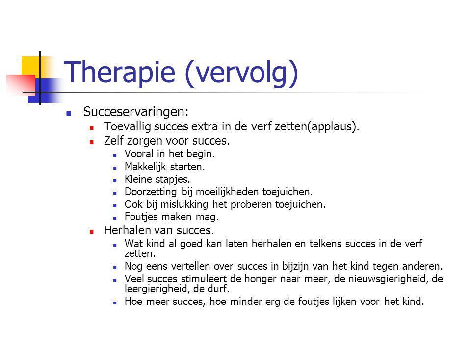 Therapie (vervolg) Succeservaringen: