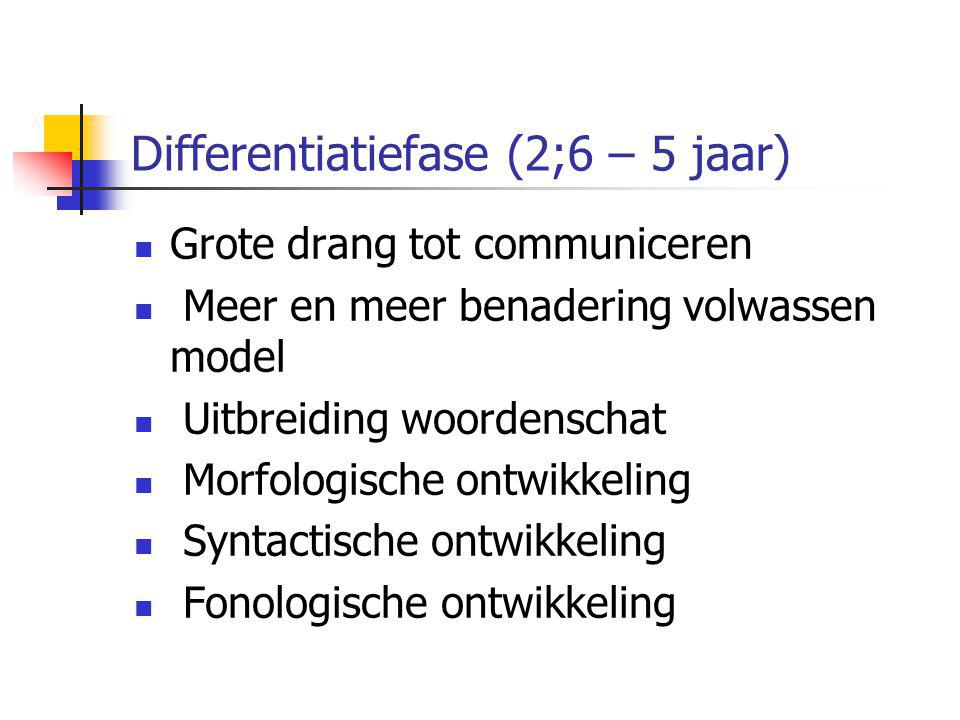 Differentiatiefase (2;6 – 5 jaar)
