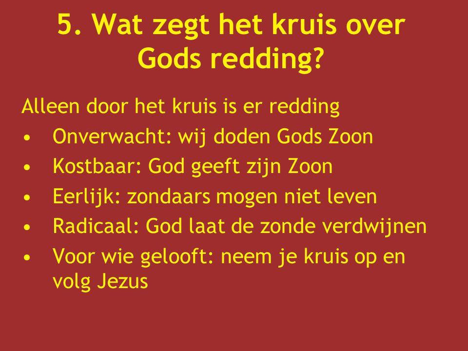 5. Wat zegt het kruis over Gods redding