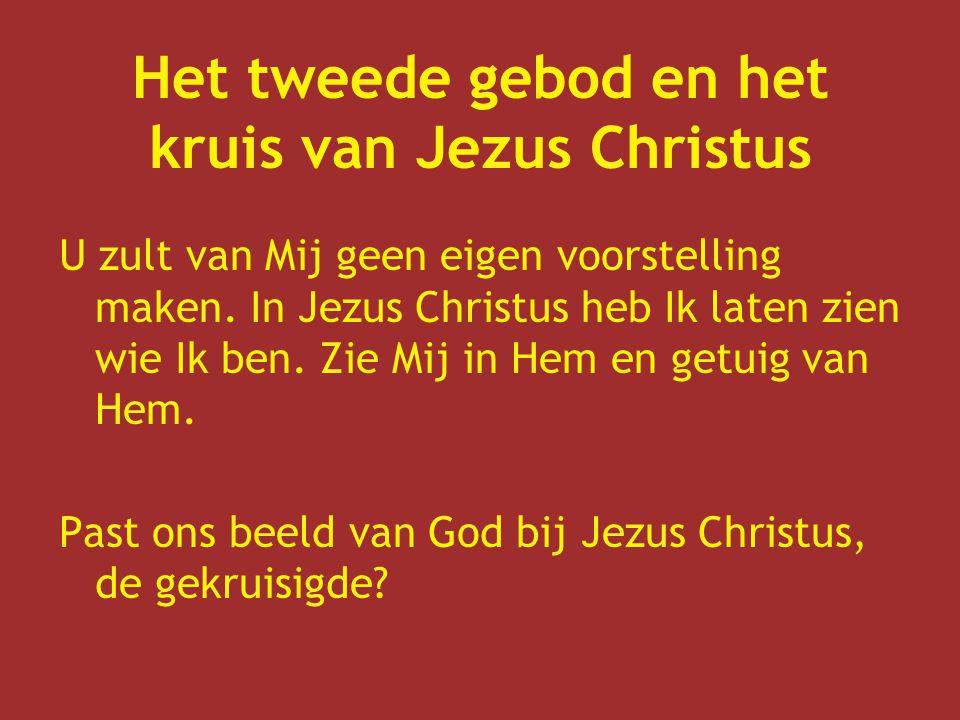 Het tweede gebod en het kruis van Jezus Christus