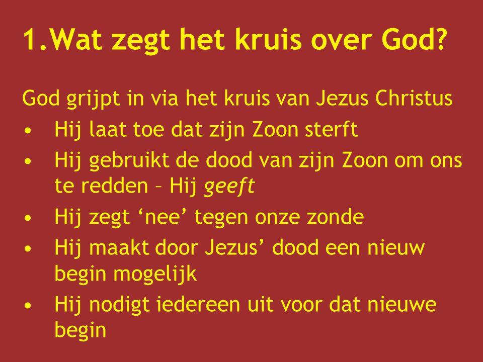 1.Wat zegt het kruis over God