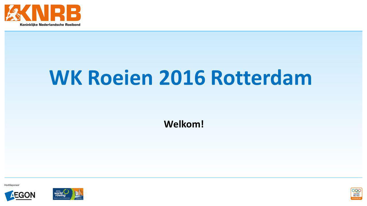WK Roeien 2016 Rotterdam Welkom! Welkom…