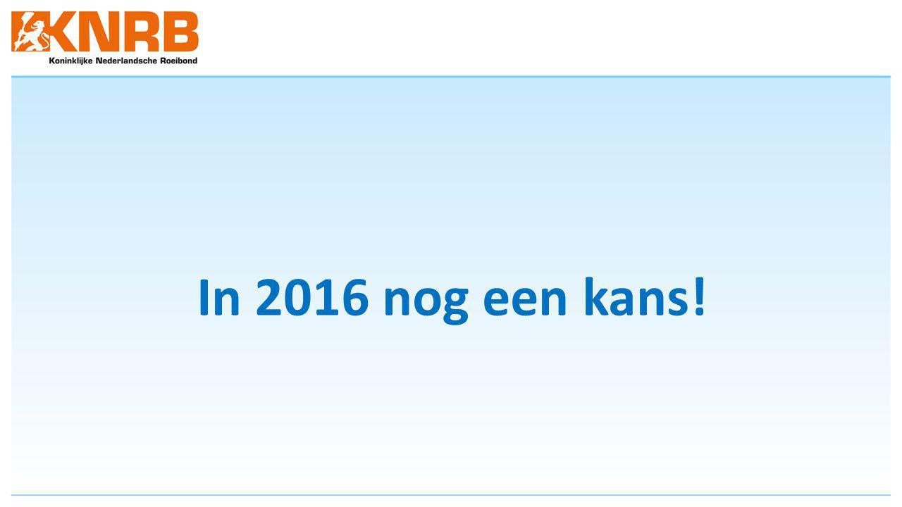 In 2016 nog een kans!