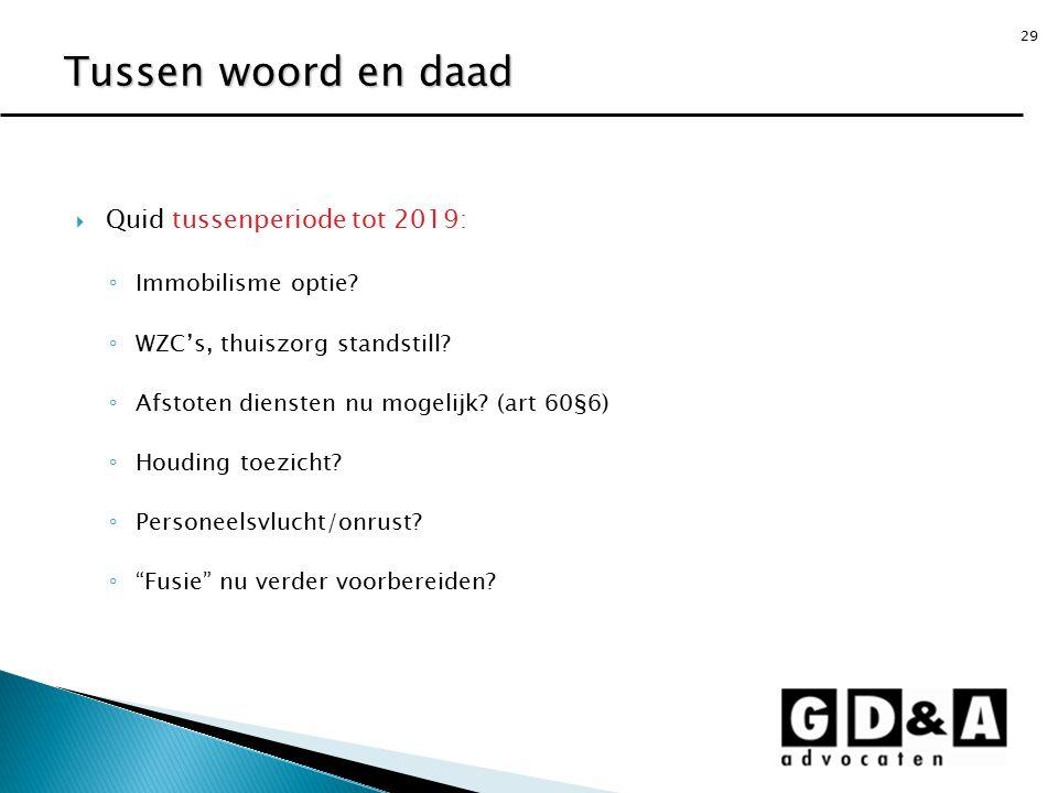 Tussen woord en daad Quid tussenperiode tot 2019: Immobilisme optie