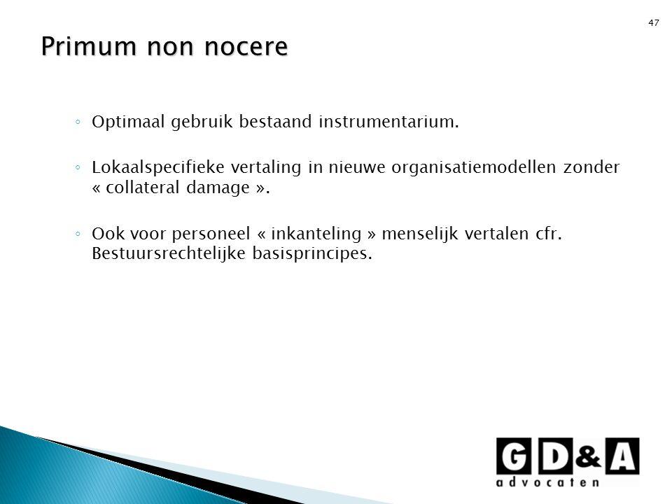 Primum non nocere Optimaal gebruik bestaand instrumentarium.