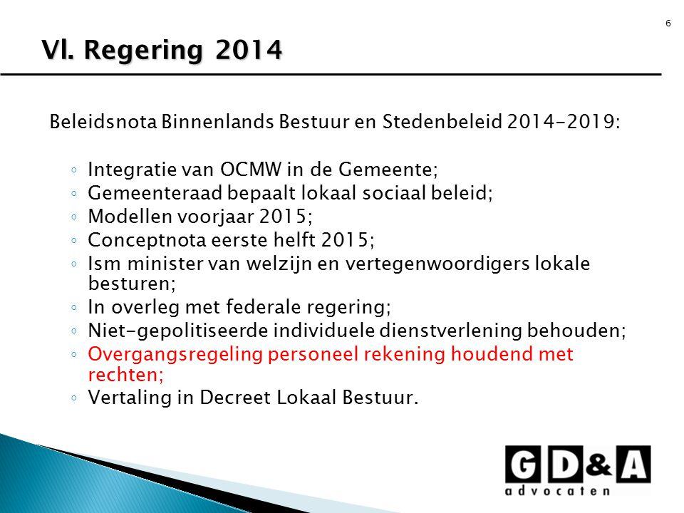 Vl. Regering 2014 Beleidsnota Binnenlands Bestuur en Stedenbeleid 2014-2019: Integratie van OCMW in de Gemeente;