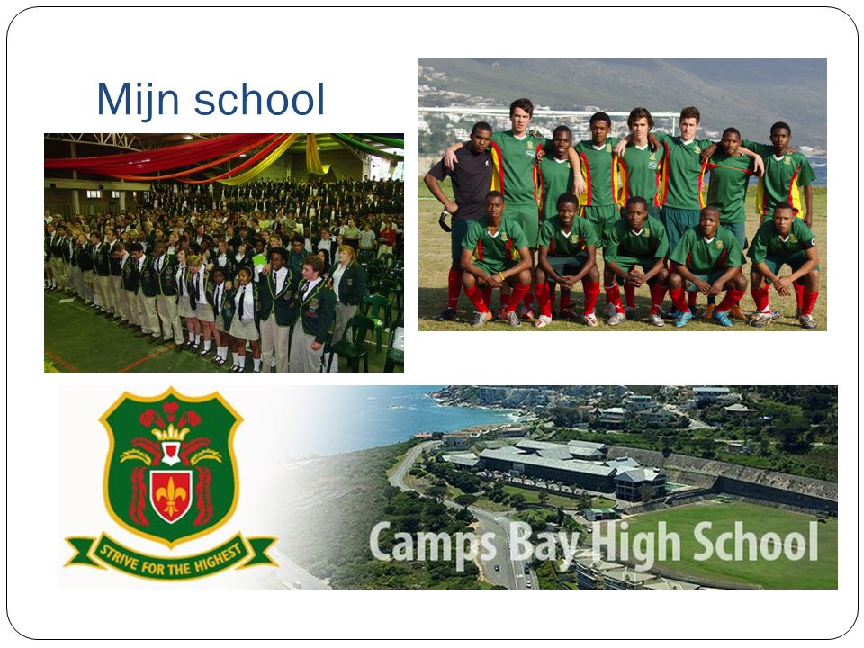 Mijn school http://www.campsbayhigh.co.za/