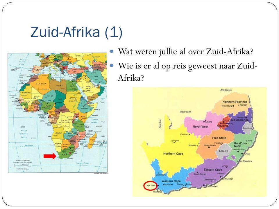 Zuid-Afrika (1) Wat weten jullie al over Zuid-Afrika