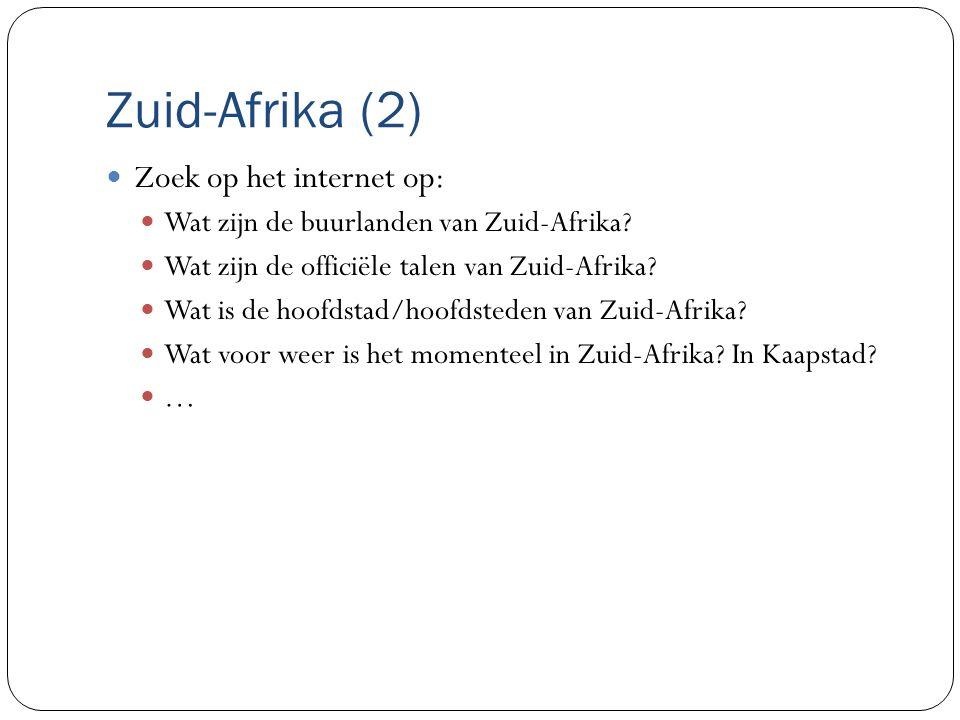 Zuid-Afrika (2) Zoek op het internet op: