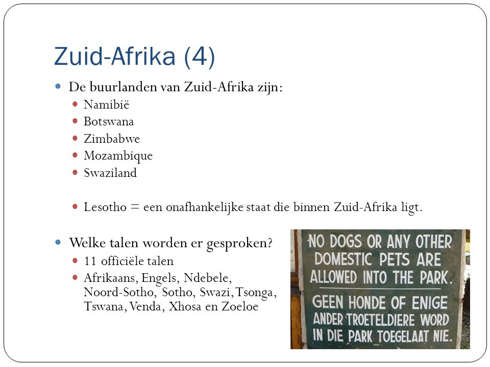 Zuid-Afrika (4) De buurlanden van Zuid-Afrika zijn: