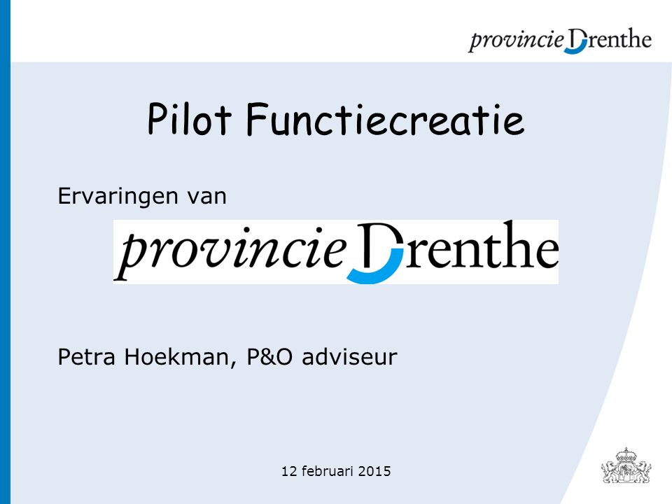 Pilot Functiecreatie Ervaringen van Petra Hoekman, P&O adviseur