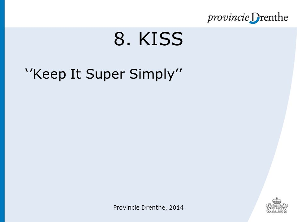 8. KISS ''Keep It Super Simply'' Provincie Drenthe, 2014