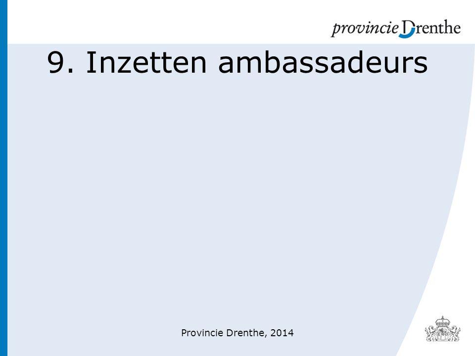 9. Inzetten ambassadeurs