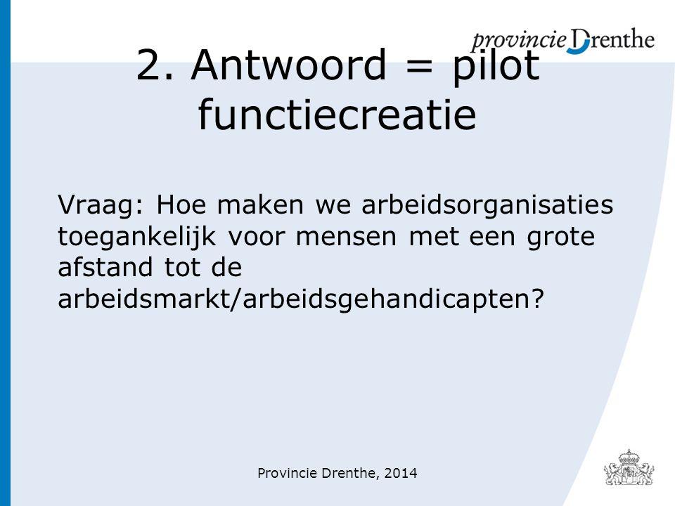 2. Antwoord = pilot functiecreatie