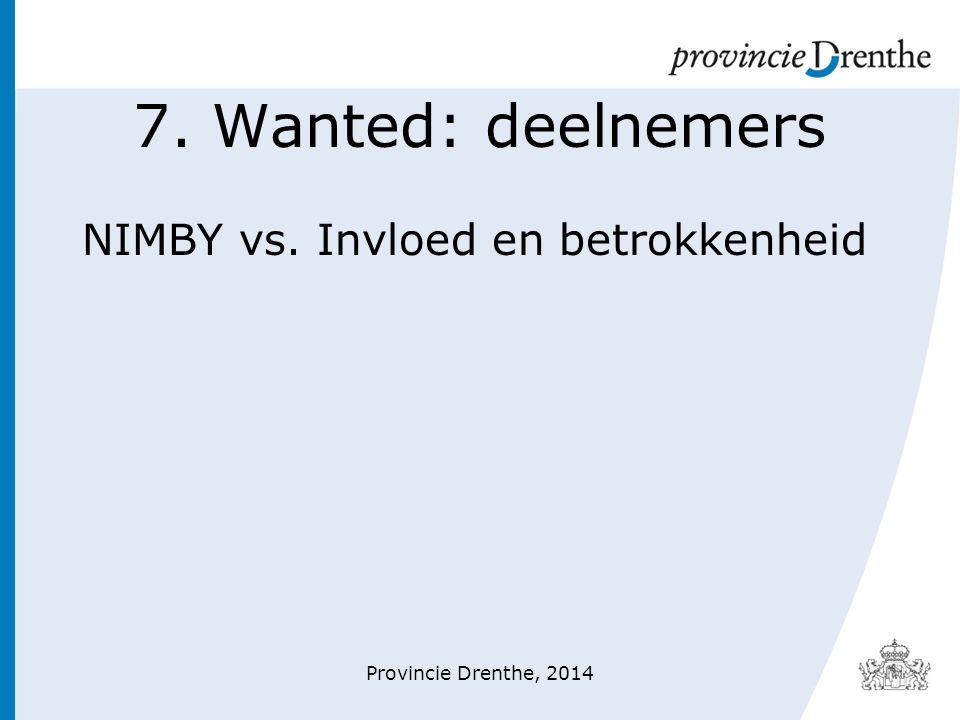7. Wanted: deelnemers NIMBY vs. Invloed en betrokkenheid