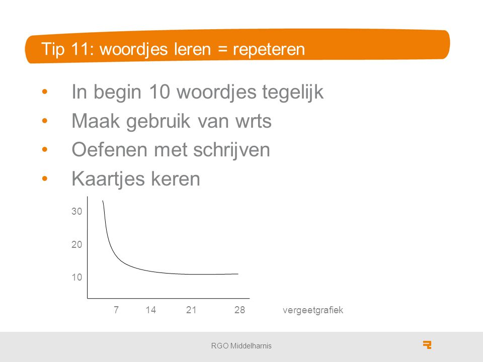 Tip 11: woordjes leren = repeteren