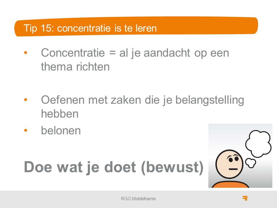Tip 15: concentratie is te leren