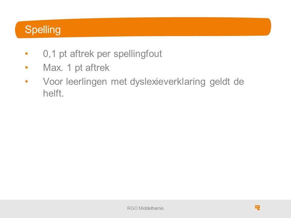 Spelling 0,1 pt aftrek per spellingfout Max. 1 pt aftrek