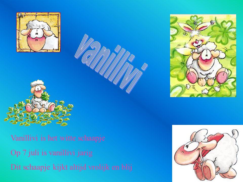 vanillivi Vanillivi is het witte schaapje Op 7 juli is vanillivi jarig