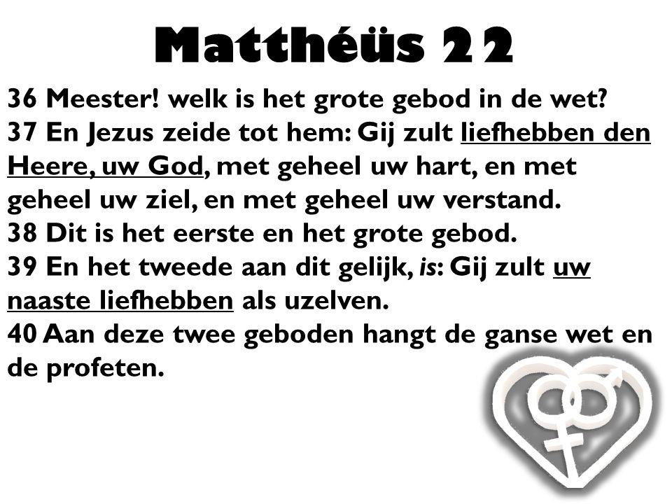 Matthéüs 22 36 Meester! welk is het grote gebod in de wet