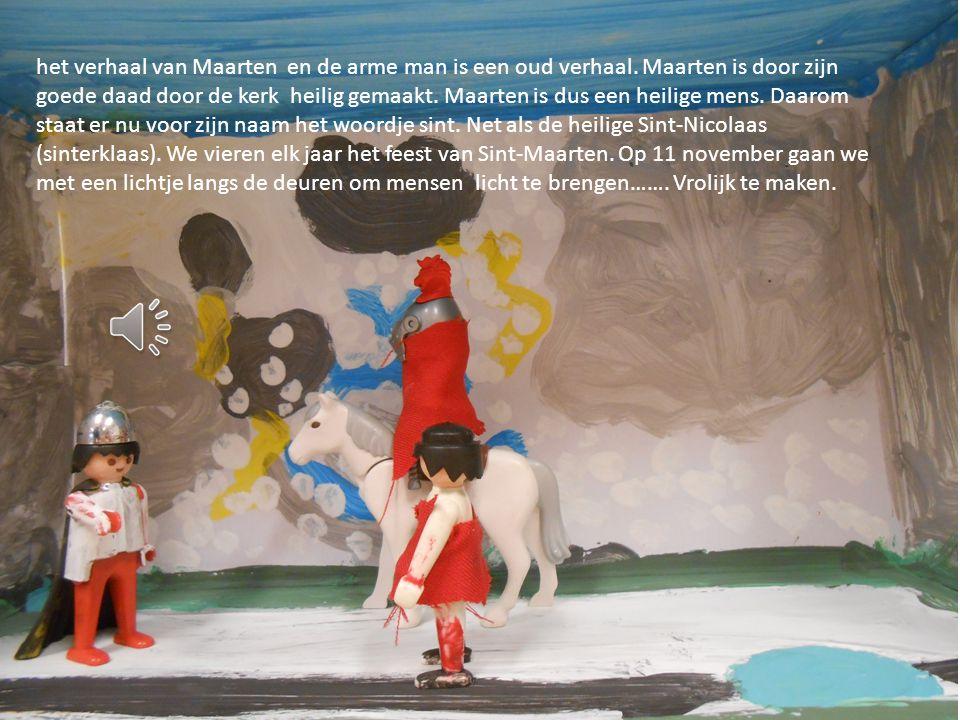 Het verhaal van Maarten en de arme man is een oud verhaal. Maarten is d