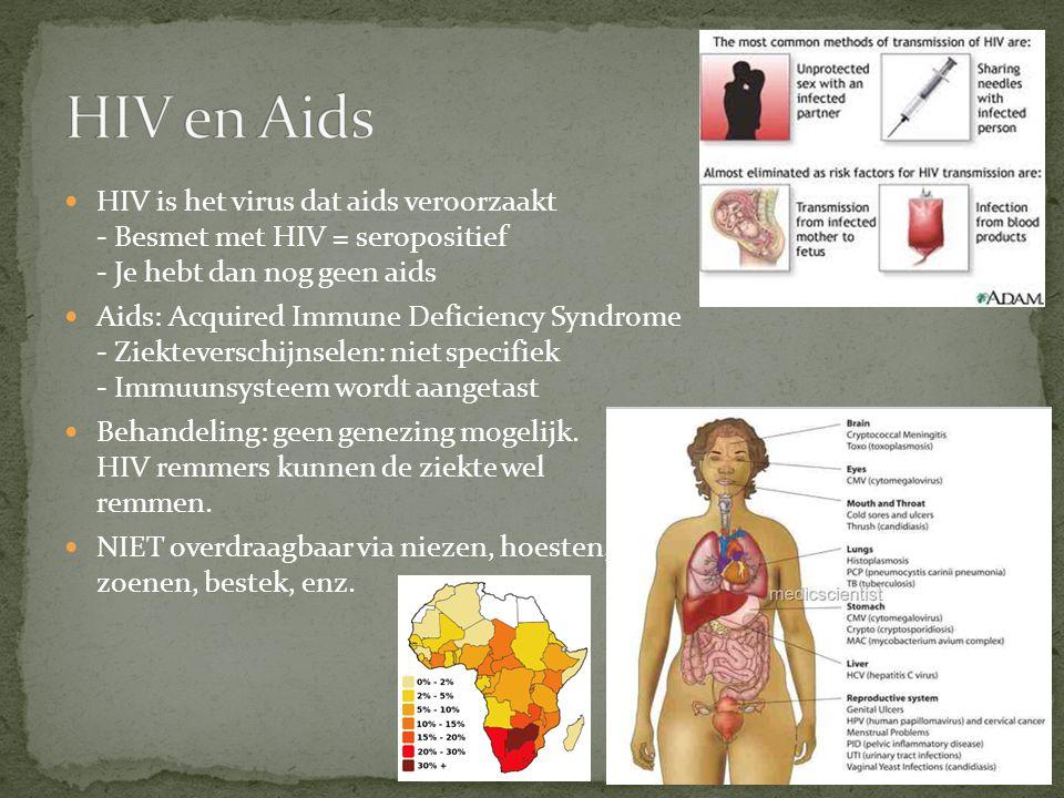 HIV en Aids HIV is het virus dat aids veroorzaakt - Besmet met HIV = seropositief - Je hebt dan nog geen aids.