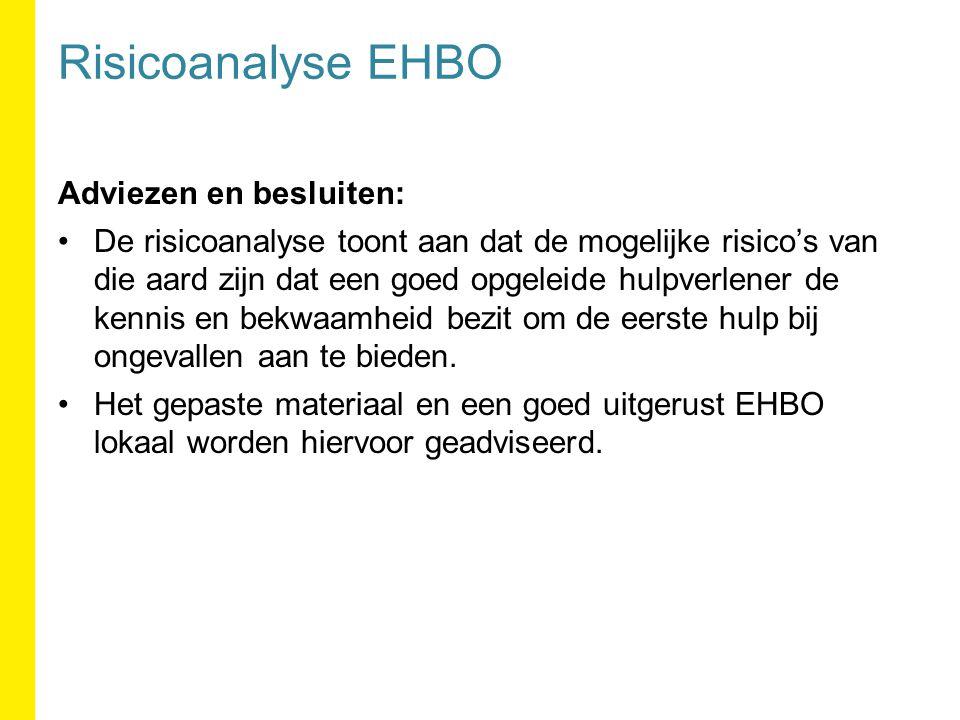 Risicoanalyse EHBO Adviezen en besluiten: