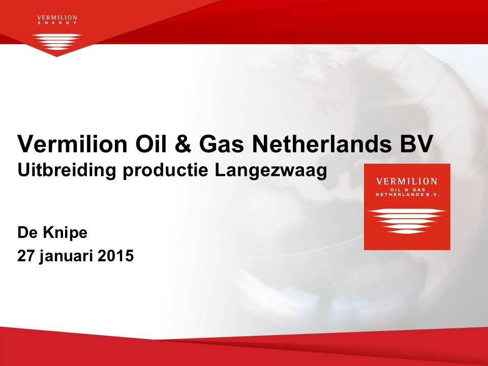Vermilion Oil & Gas Netherlands BV Uitbreiding productie Langezwaag
