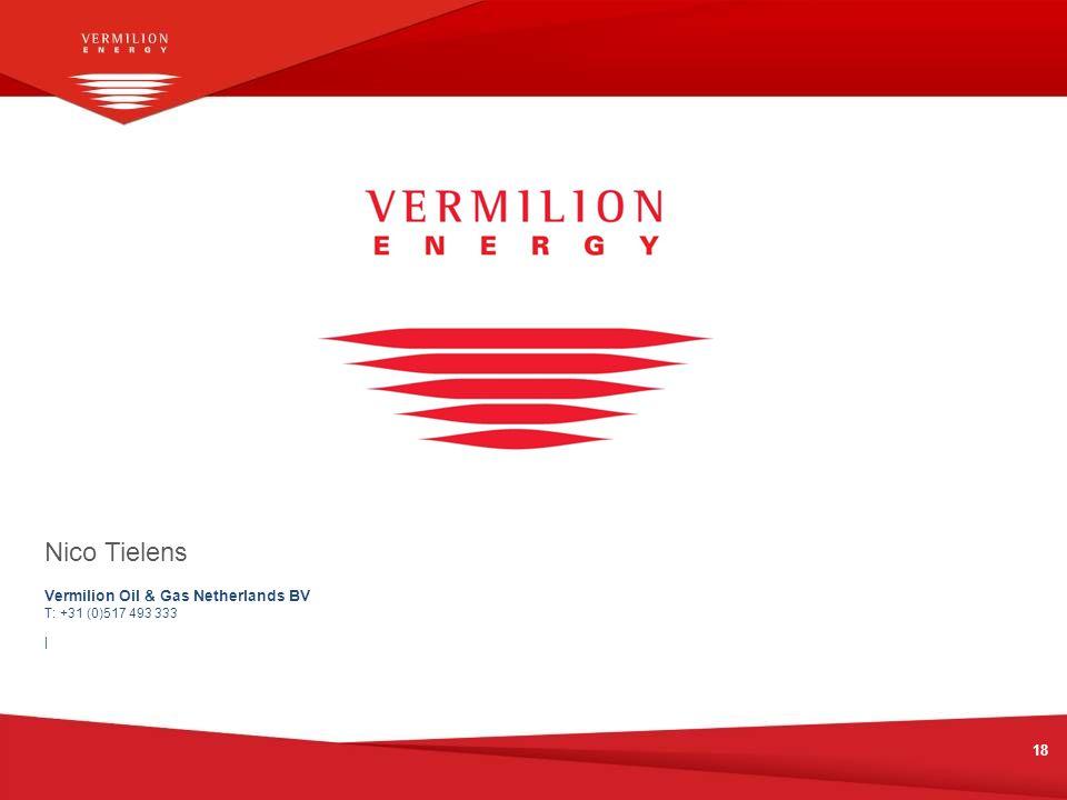 Nico Tielens Vermilion Oil & Gas Netherlands BV T: +31 (0)517 493 333