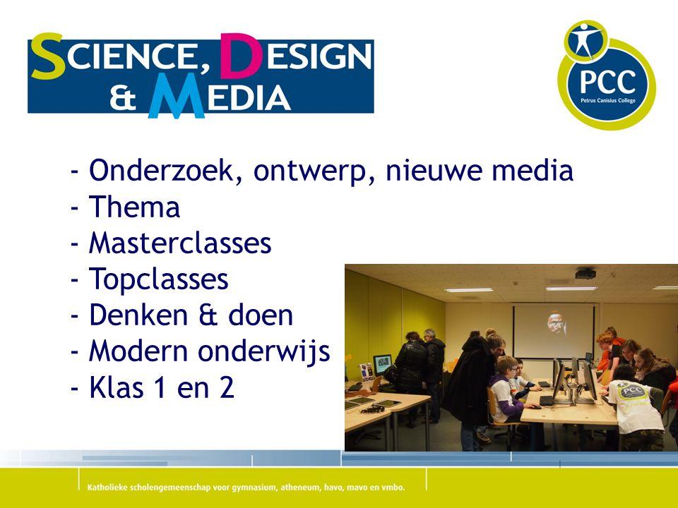 - Onderzoek, ontwerp, nieuwe media