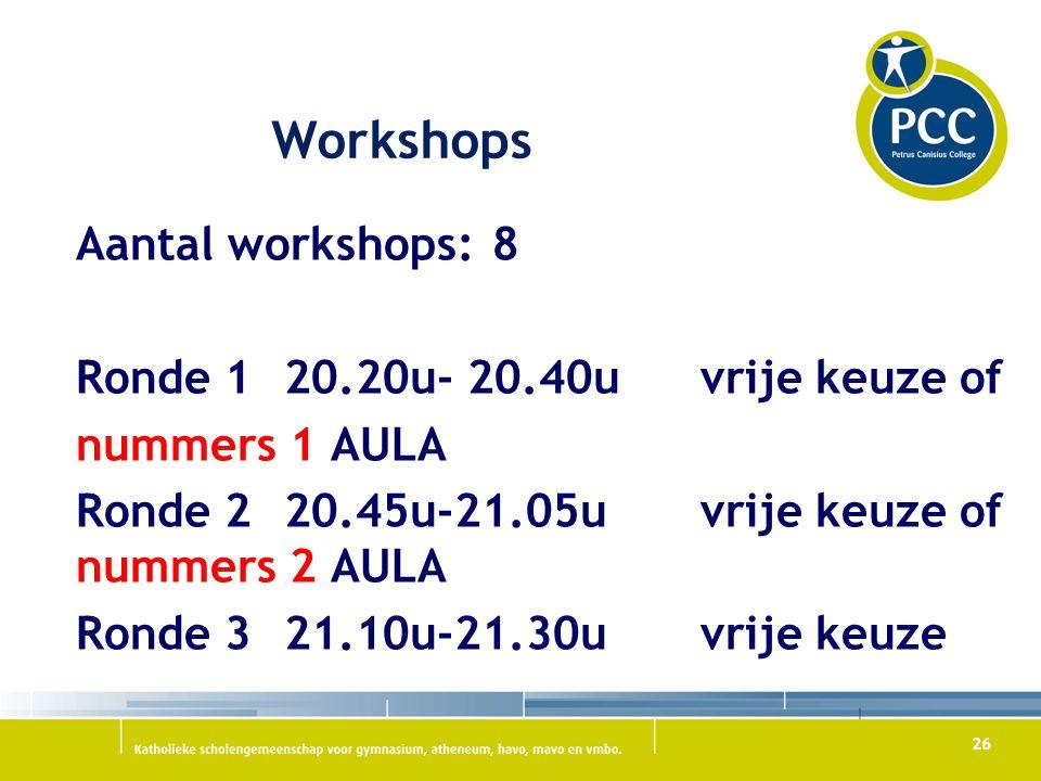 Workshops Aantal workshops: 8 Ronde 1 20.20u- 20.40u vrije keuze of