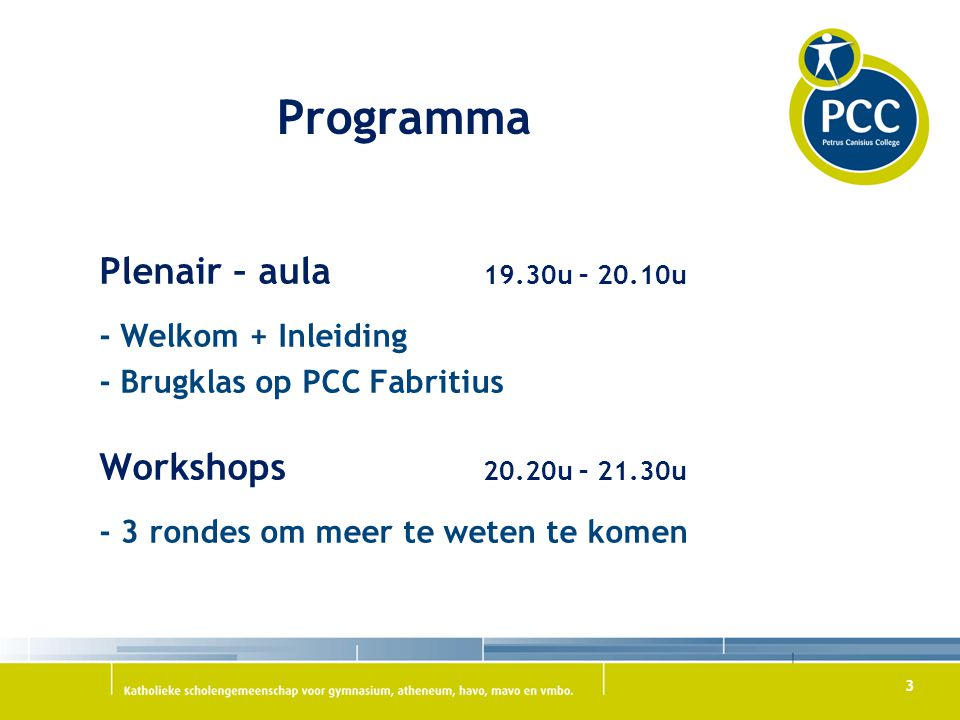 Programma Plenair – aula 19.30u – 20.10u Workshops 20.20u – 21.30u