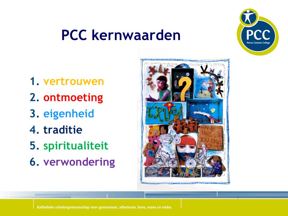 PCC kernwaarden 1. vertrouwen 2. ontmoeting 3. eigenheid 4. traditie