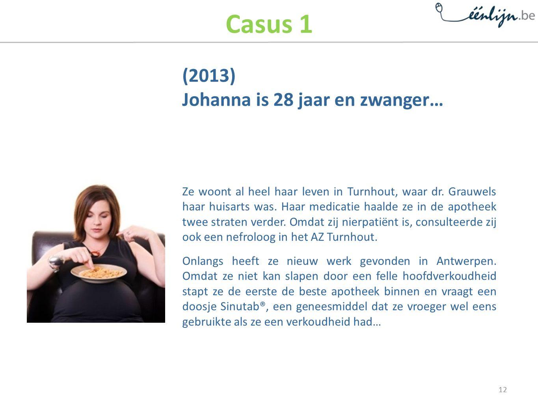 Casus 1 (2013) Johanna is 28 jaar en zwanger…