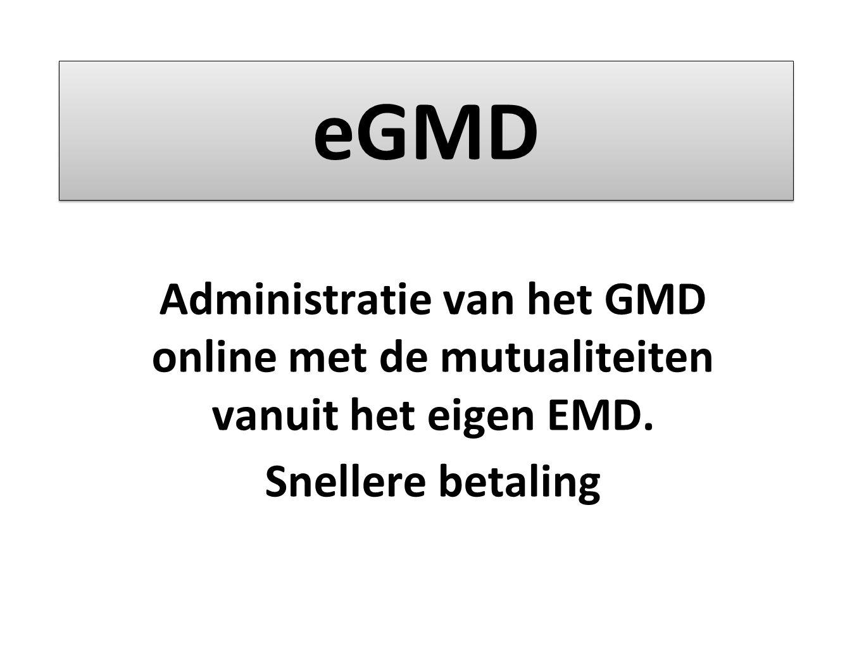 eGMD Administratie van het GMD online met de mutualiteiten vanuit het eigen EMD.