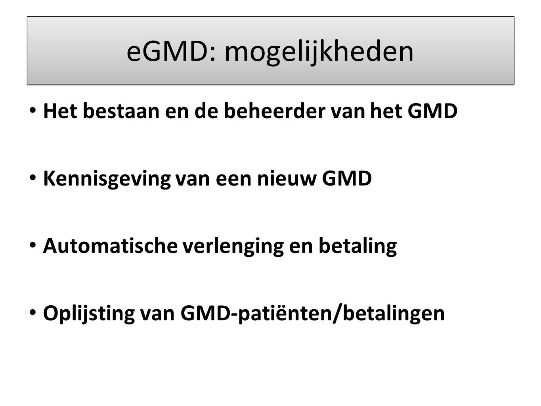 eGMD: mogelijkheden Het bestaan en de beheerder van het GMD