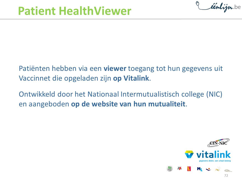 Patient HealthViewer Patiënten hebben via een viewer toegang tot hun gegevens uit Vaccinnet die opgeladen zijn op Vitalink.