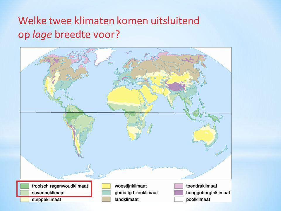 Welke twee klimaten komen uitsluitend op lage breedte voor