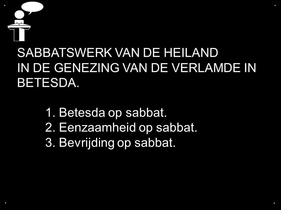 SABBATSWERK VAN DE HEILAND IN DE GENEZING VAN DE VERLAMDE IN BETESDA.