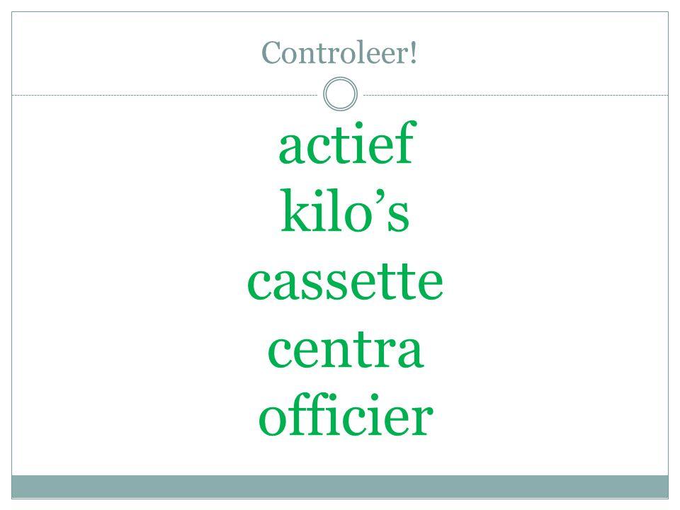 Controleer! actief kilo's cassette centra officier